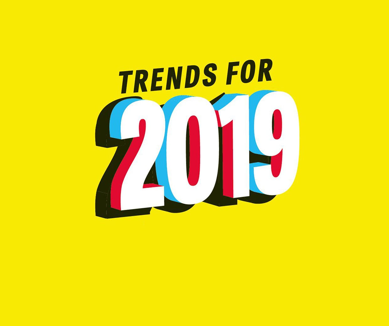 The key trends that will impact marketers' jobs in 2019